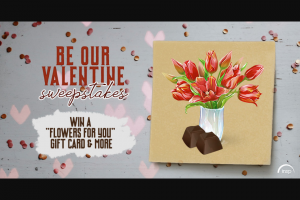 Insp – Be Our Valentine – Win of (1) $150 Flowers For You Gift Card (1) Specialty Treats Package from Woody Chocolate Company valued at $200.