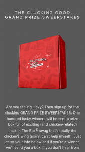 Jack In The Box – Clucking Grand Prize – Win approximate retail value of all Prizes is $5000 USD