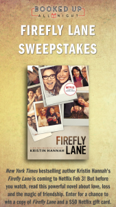 Macmillan – Firefly Lane – Win one paperback copy of FIREFLY LANE by Kristin Hannah and one Netflix gift card with a face value of $50.00 USD