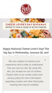 Roth Cheese – Cheese Lover's Day Giveaway – Win 1 shipment of Roth Cheese (approximately 5-6  pounds each) every 3 months for 1 year (totaling 4 shipments) The package will contain a variety of cheese decided upon by Roth