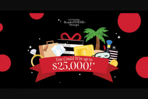 Sephora – Beauty Insider January – Win a $25000 USD check