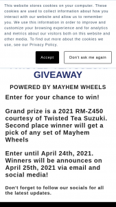 Twisted Tea Mayhem Wheels – Hep 2021 Supercross Giveaway – Win custom modified race specification Suzuki RM-Z450 motorcycle with an Approximate Retail Value of $10000.