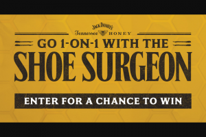 "Brown-Forman – Jack Daniel's Tennessee Whiskey & Tennessee Honey 2021 Shoe Surgeon – Win of a trip to the ""Shoe Surgeon Studio"" and 1 custom pair of sneakers-prize to be awarded within one year of claiming prize"