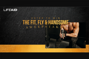 Lifeaid – Fit Fly And Handsome Giveaway Sweepstakes