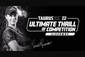 Shoot On – Taurustx 22 Ultimate Thrill Of Competition Giveaway Sweepstakes