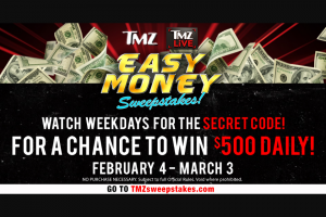 Tmz – Easy Money – Win the following      A Five Hundred Dollar (US$500.00) check  ARV of each National Weekly Grand Prize is Five Hundred Dollars (US$500.00).