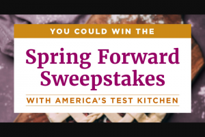 America's Test Kitchen – Spring Forward With Atk & Friends 2021 Sweepstakes