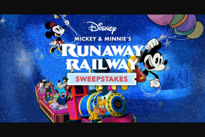 """Disney Destinations – Disney Mickey & Minnie's Runaway Railway – Win a 5-day/4-night vacation (the """"Vacation"""") for the Grand Prize Winner and up to three (3) guests (collectively"""