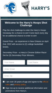 "Harry's – Hoops Giveaway – Win an experience in New Orleans with access to two (2) college basketball game tickets on April 2 2022 (the ""Grand Prize"")."