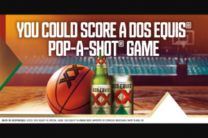 Heineken USA – Dos Equis Pop-A-Shot – Win a Dos Equis branded Pop-A-Shot basketball game set