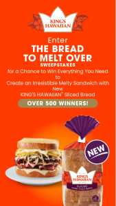 King's Hawaiian – Bread To Melt Over Sweepstakes