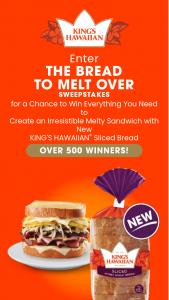 King's Hawaiian – Bread To Melt Over Sweepstakes