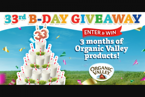 Organic Valley – 33rd Birthday Giveaway – Win place of live product   Value of each prize package $156.00.