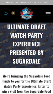 Pro Football Hall Of Fame – Ultimate Draft Watch Party Experience – Win a party for up to (10) people at the residence of the winner unless Sponsors and the Winner mutually agree to an alternative location