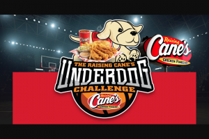 Raising Cane – Chicken Fingers Cane's Underdog Challenge – Win of one digital promotion code valid for one Free THE BOX COMBO meal