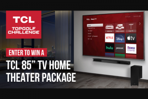 Topgolf – Challenge Tcl – Win one TCL 85″ TV Home Theater Package