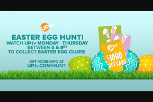 "Uptv – Easter Egg Hunt Watch & Win – Win a One Thousand Dollar ($1000.00) home improvement store gift card (the ""Prize"")."