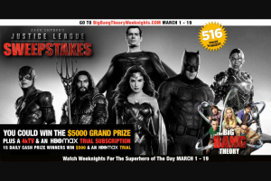 Warner Bros – Big Bang Theory Zack Snyder's Justice League – Win the following $5000 American Express gift card A 2020 Samsung Smart TV of up to $1000 value 30-Day trial HBO Max subscription ($14.99) ARV of the National Grand Prize US $6014.99.