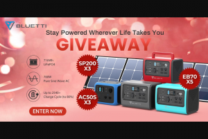 Bluetti – New Eb70 Us Giveaway – Win winners $USD499 EB70 716WH/700W Power Station 2nd Prize – 3 winners $USD500 SP200 200W Solar Panel 3rd Prize – 3 Winners $USD399 AC50S 500WH/300W Power Station