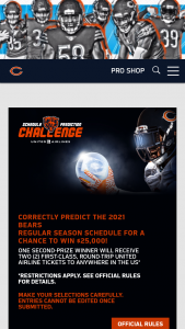 Chicago Bears – 2021 Schedule Prediction Challenge Brought To You By United Airlines – Win two round-trip first-class airline tickets to any domestic location (48 contiguous states only – excluding Alaska & Hawaii).