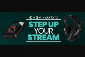 EVGA – Step Up Your Stream 2021 Sweepstakes