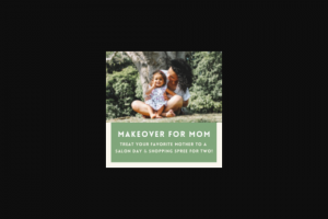 Frankly Media – Makeover For Mom – Win a cash award in the amount of US$3500.