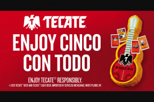 Heineken – Tecate Cinco – Win of Sponsor designated merchandise items including one Tecate branded Pinata one Loteria game one set of stickers and one koozie or Bracelet