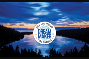 Lake Tahoe Resort Hotel – 30th Anniversary Dreammaker Tahoe Giveaway – Win a vacation package for four people to Lake Tahoe Resort Hotel in South Lake Tahoe