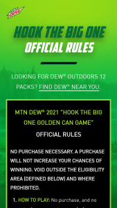 Pepsi-Cola – Mtn Dew 2021 Hook The Big One Golden Can Game – Purchase Or Mail-In – Limited States – Win IRS Form 1099
