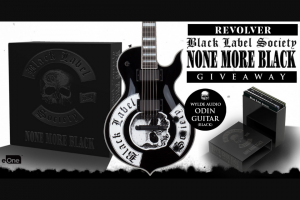 "Revolver – Black Label Society 'none More Black' Box Set & Guitar Giveaway – Win One Black Label Society 'None More Black' box set One Wylde Audio ""Odin"" guitar A one-year subscription to Revolver Magazine Bragging rights for life"