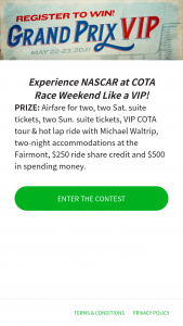 Speedway Motorsports – An Experience Like No Other – Win Round airfare tickets for the winner and one guest to Austin Texas from an airport closest to winner's home address departing May 21 2021 and returning May 23 2021.
