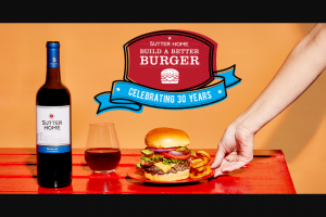Sutter Home – Build A Better Burger Recipe Contest – Win Prize Winner will receive $25000 cash