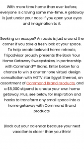 Tripadvisor – Command Brand Book Your Home Getaway – Win the following Prize package Virtual private consultation with a design professional to provide custom tips to creating the winner's hideaway