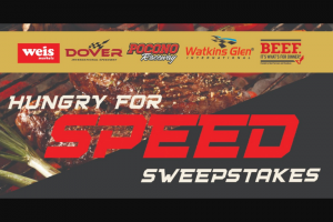 Weis Markets – Hungry For Speed – Win to each of Sponsor-specified 2021 major motorsports race weekends one $300 Weis Markets Gift Card and one Race Swag Bag to be designated by Sponsor valued at $30.