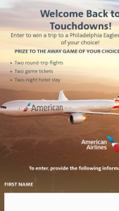 American Airlines – Welcome Back To Touchdowns – Philadelphia Eagles – Win consisting of a trip for winner and winner's one (1) guest to attend a 2021 regular-season Philadelphia Eagles away game (not played at Lincoln Financial Field) of winner's choice