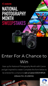 Canon – National Photography Month – Win this Sweepstakes One (1) EOS R RF24- 105mm F4 L IS USM Lens Kit (approx