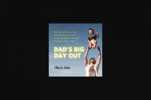 Frankly Media – Digitalivy Dad's Big Day Out – Win a cash award in the amount of US$3500.