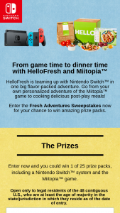 Hellofresh – Fresh Adventures – Win A Nintendo Switch Prize Pack consisting of a Nintendo Switch system and one download code for a digital version of the Miitopia game