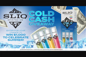 Iheart – Sliq Spirited Ice Cold Cash Giveaway – Win $1000 in the form of a check