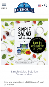 Litehouse – Simple Salad Solutions – Win one gift certificate to Kroger grocery stores in the amount of $100.00.