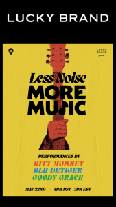 Lucky Brand – Less Noise More Music – Win Custom Lucky Brand Fender Telecaster ($800) $500 worth of Lucky Brand product $2500 VISA Gift Card Artists signed Lucky Brand Concert Tee in size Large ($200) ARV of the Prize package is $4000.