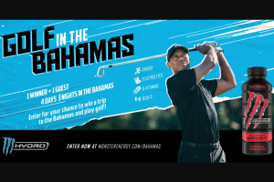 "Monster Energy – Monster Hydro Chance To Win A Trip To The Bahamas And Play Golf – Win (1) ""Grand Prize"" is available"