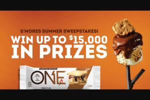 """One Brands – S'mores Summer – Win One (1) Grand Prize will be awarded consisting of    One (1) Teardrop Camper The Approximate Retail Value (""""ARV"""") of the Grand Prize is $15535.28."""