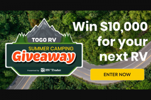 Togo Rv – Summer Camping Giveaway – Win the following prizes  1 winner(s) will receive $10000 for RV (approximate retail value 10000 USD)   1 winner(s) will receive Go Power