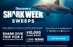 Discovery Channel – Shark Week – Win a trip for 2 to San Diego for a shark diving experience with Islander Charters PLUS a $10,000 check and a year supply of Devour frozen meals