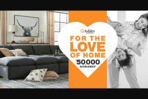Ashley Furniture – Ashley Love – Win Each giftcard will be valued at $5000.
