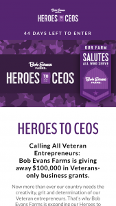 Bob Evans Farms – Heroes To Ceos Contest – Limited Entry – Win the following prize $50000 grant to launch or expand their business or charity