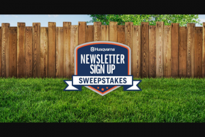 Husqvarna – 2021 Newsletter Sign Up Sweepstakes