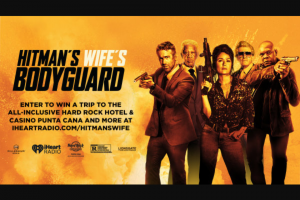 Iheart – Hitman's Wife's Bodyguard – Win the following prize package One Private hometown screening