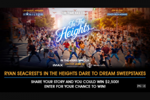 """Iheartmedia – Ryan Seacrest's In The Heights Dare To Dream – Win One (1) check in the amount of two thousand five hundred dollars ($2500.00) made payable to the Winner (Approximate Retail Value (""""ARV"""") $2500.00)."""